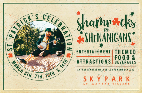 Shamrocks & Shenanigans 2021 - St. Patrick's Day Celebration - SkyPark at Santa's Village